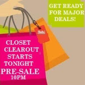 CLOSET CLEAROUT STARTS TONIGHT PRE-SALE 10PM